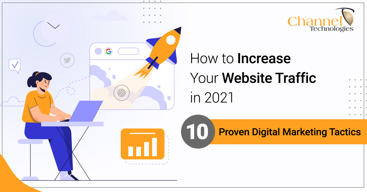 You are currently viewing How to Increase Your Website Traffic in 2021: 10 Proven Digital Marketing Tactics